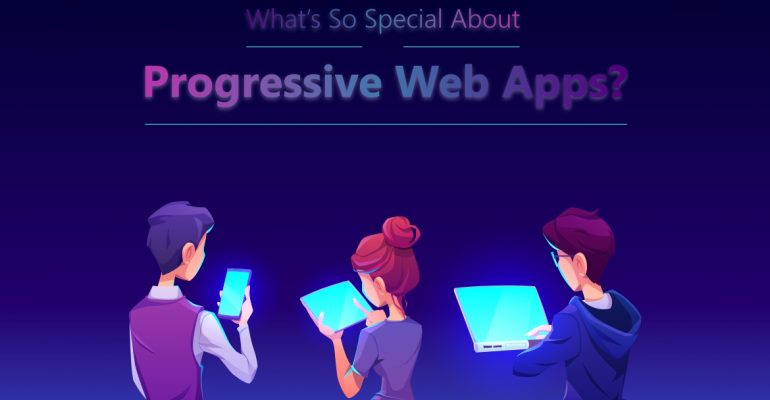 What's So Special about Progressive Web Apps?