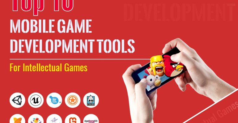 Top 10 Mobile Game Development Tools For Intellectual Games