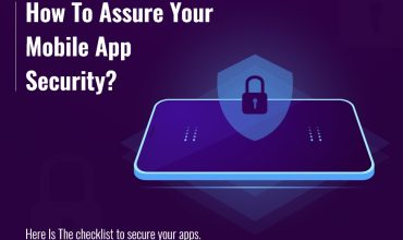 How To Assure Your Mobile App Security?