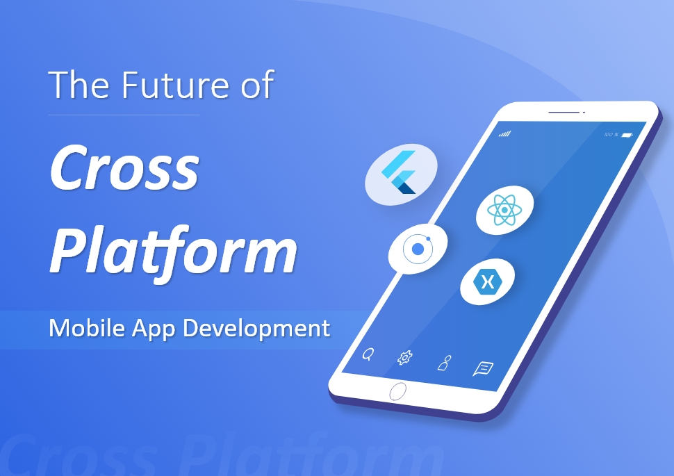 The Future of Cross-Platform Mobile App Development