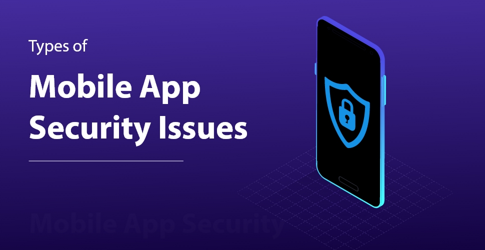 Types of mobile app security issues