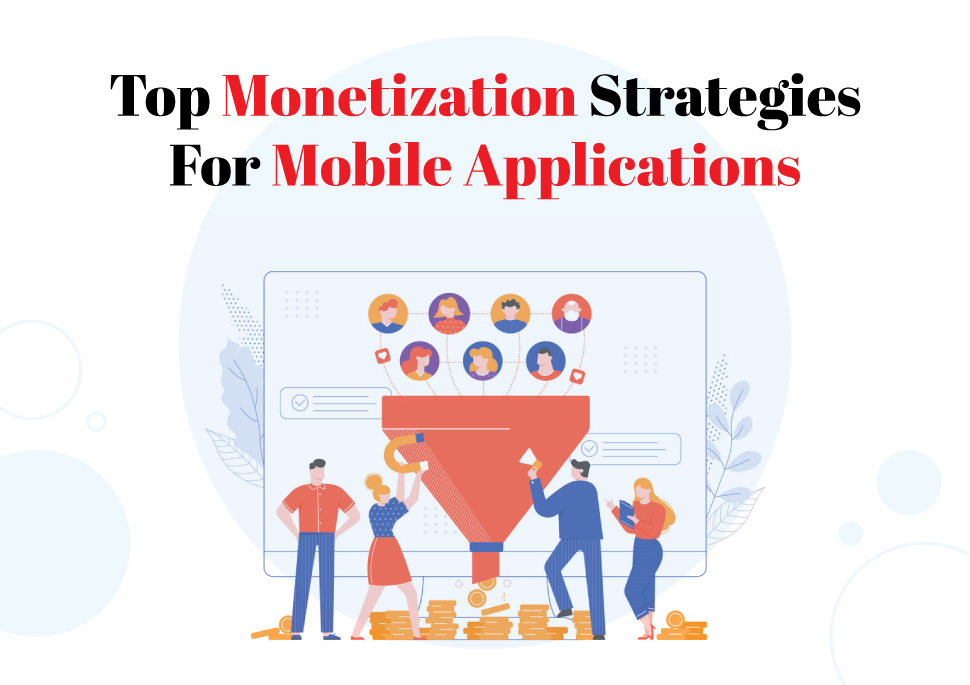 Top Mobile App Monetization Strategies to Make Money With an App