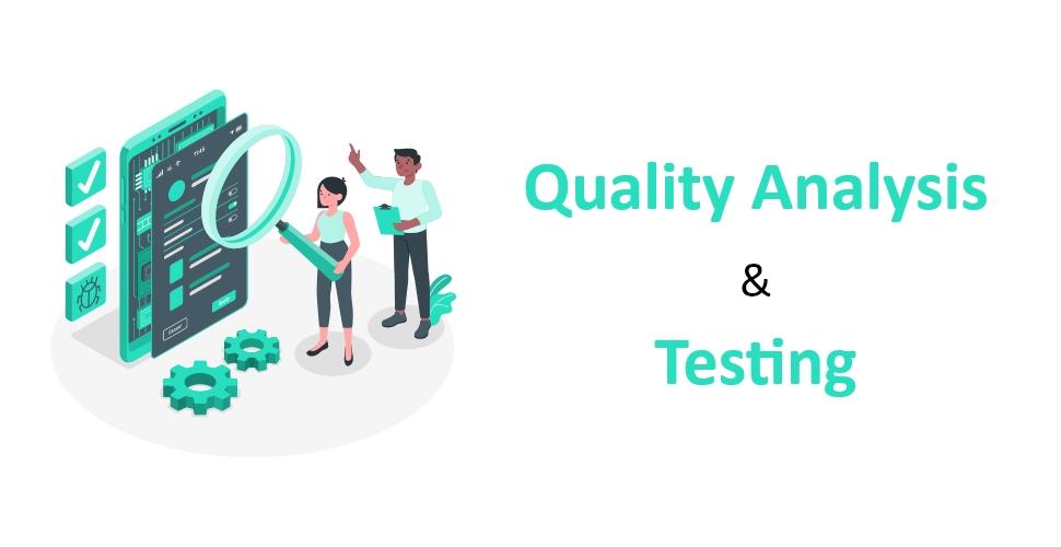 Quality analysis and testing