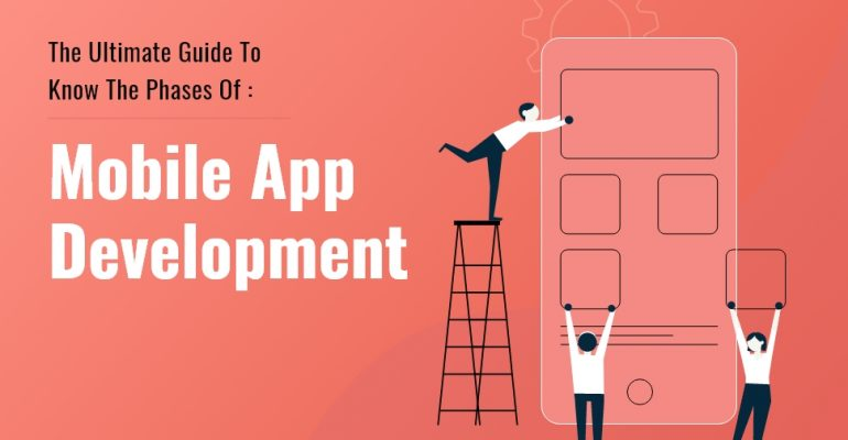 The Ultimate Guide to Know the Phases of Mobile App Development