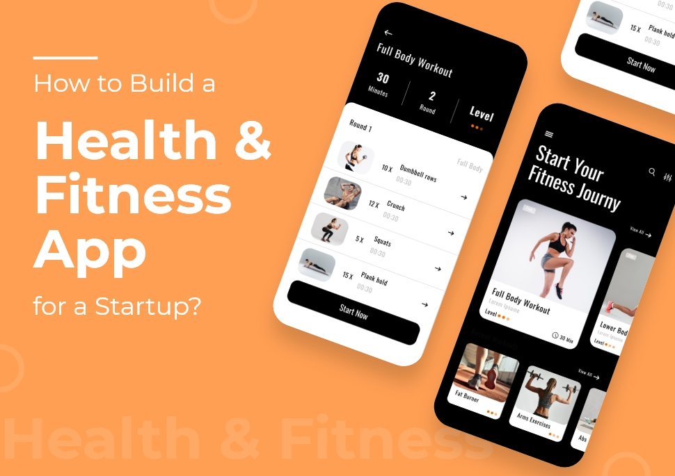 How to Build a Health & Fitness App for a Startup?