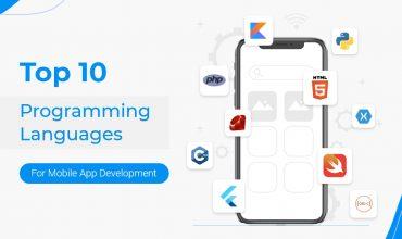 Top 10 Programming Languages for Mobile App Development