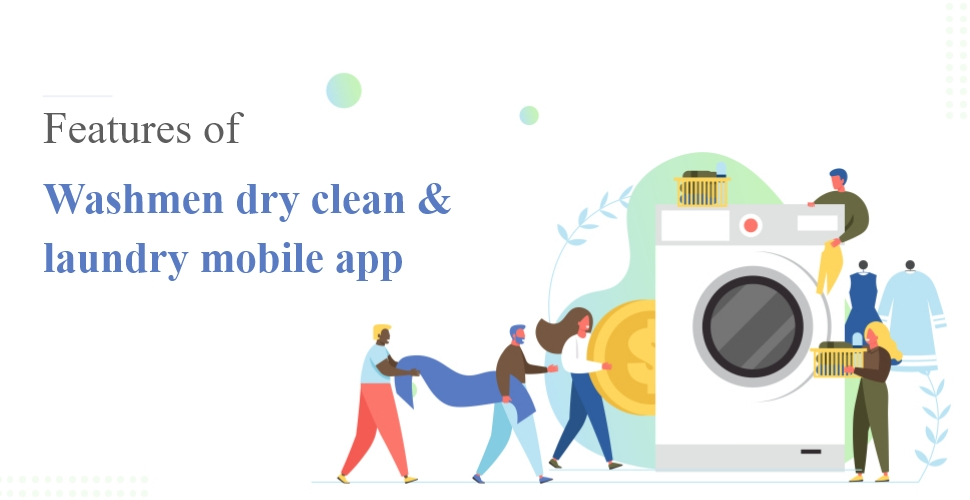 Features of Washmen dry clean and laundry mobile app